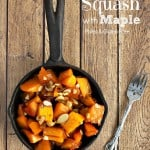 Paleo Thanksgiving Recipe | Butternut Squash with Maple