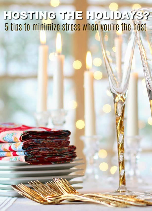 Stress Free Holiday Hosting Ideas for Busy Women